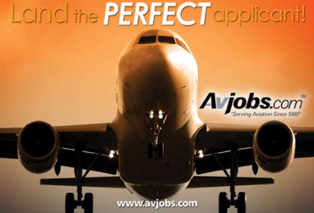 Connect the dots between you and job seekers!!! Avjobs is tailor-made for aviation industry employers and recruiters. The Avjobs Employer System provides a fast and easy way to recruit industry specific candidates. Perfect for: Commercial, Corporate and General Aviation including: airlines, aerospace, manufacturers, government agencies, universities, training facilities, airports and airport-based businesses. You benefit from using Avjobs with unlimited access to: Applicants with varied experience from seasoned professionals to entry level, Complete employment application detail, Direct sourcing of applicant resumes, short bios and profiles, Over 90 powerful recruiting tools that make your job easier, Posting of all available job opportunities, One low annual fee No unqualified applicants, no resume spamming, no wasting time, no hassle! www.avjobs.com SAVE MONEY, SAVE TIME! Over 90 unique tools and features to recruit applicants All Company Sizes, All Job Types, All Locations!